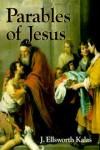J Ellsworth Kalas - Parables of Jesus