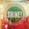 North Point Kids - Shine!