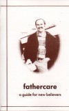 Gus Eyre - Fathercare: A Guide For New Believers