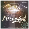New Life Worship - Strong God Deluxe Edition