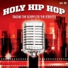 Various  - Holy Hip Hop Vol 16: Taking The Gospel To The Streets