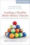 Deymaz Mark - LEADING A HEALTHY MULTI ETHNIC CHURCH