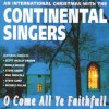 Continental Singers - O Come All Ye Faithful: An International Christmas With The Continental Singers (Reissue)