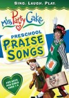 Miss PattyCake - Preschool Praise Songs