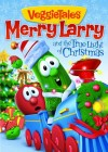 Veggie Tales - Merry Larry And The True Light Of Christmas