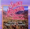 Smoky Mountain - Smoky Mountain Nature Sounds: Journey To The Heart Of The Smokies