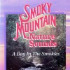 Smoky Mountain - Smoky Mountain Nature Sounds: A Day In The Smokies