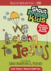 New Life Worship Kids - We Belong To Jesus