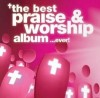 Various - The Best Praise & Worship Album In The World...Ever!