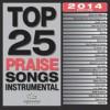 Maranatha! Music - Top 25 Praise Songs Instrumental 2014