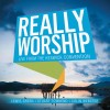 Keswick - Really Worship: Live From The Keswick Convention