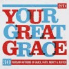 Spring Harvest - Your Great Grace: 30 Worship Anthems Of Grace, Mercy & Justice