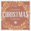 Various - Classic Christmas Carols