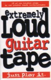 Various - Extremely Loud Guitar Tape