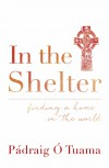 Padraig O Tuana - In the Shelter