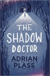 Adrian Plass - The Shadow Doctor