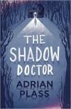 Adrian Plass - The Shadow Doctor