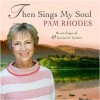 Pam Rhodes - Then Sings My Soul: 40 Recordings Of My Favourite Hymns