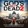 Various - God's Not Dead 2: Music From And Inspired By The Original Motion Picture
