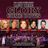 Bill & Gloria Gaither - Let The Glory Come Down