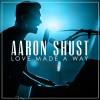 Aaron Shust - Love Made A Way (Live)