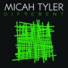Micah Tyler - Different