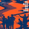 Hillsong Worship - En Espanol - El Eco De Su Voz