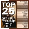 Maranatha Music - Top 25 Acoustic Worship Songs 2017
