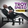 Troy Sneed - Taking It Back