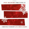 Paul Baloche - For Unto Us: Christmas Worship Live From London