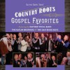 Gaither Vocal Band, The Oak Ridge Boys & Gatlin Brothers - Country Roots & Gospel Favourites