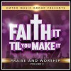 Various - Faith It Til You Make It Vol 2