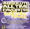 Absolute... For Kids - Absolute All Time Favorites For Kids