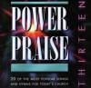 Various - Power Praise Vol 13