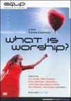 Vineyard Music - What Is Worship?