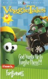 Veggie Tales - God Wants Me To Forgive Them!?!?