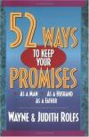 Wayne and Judith Rolfs - 52 Ways To Keep Your Promises