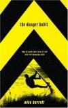 Mike Barrett - The Danger Habit: How To Grow Your Love Of Risk Into Life-Changing Faith