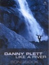 Danny Plett - Like A River
