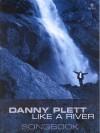 Danny Plett - Like A River