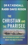 R.T. Kendall And Rabbi David Rosen - The Christian And The Pharisee