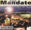The Mandate with Robin Mark - The Mandate: All For Jesus