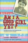 Carolyn Bramhall - Am I a Good Girl Yet?