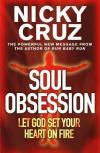Nicky Cruz - Soul Obsession: Let God Set Your Heart on Fire