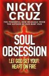 Nicky Cruz - Soul Obsession: Let God Set Your Heart on Fire