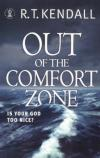 R.T. Kendall - Out of the Comfort Zone: Is Your God Too Nice?
