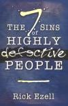 Rick Ezell - The Seven Sins of Highly Defective People