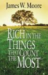 James W. Moore - Rich in the Things That Count the Most