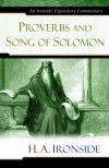 H. A. Ironside - Proverbs and Song of Solomon (Ironside Expository Commentaries)