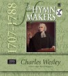 The Hymn Makers - Charles Wesley 1707-1788